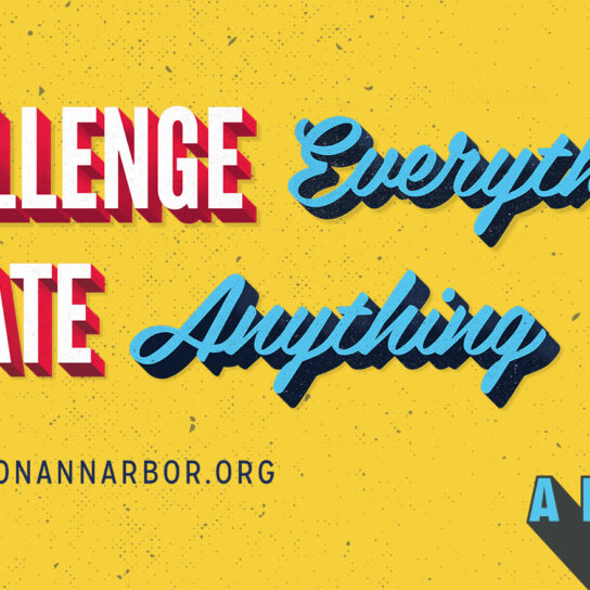 Ann Arbor - Challenge Everything Create Anything
